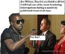 Kanye Will Let Joe Wilson Finish