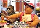 Kanye Will Let Fat McDonalds Kid Finish