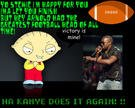 Kanye Will Let Stewie Griffin Finish