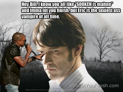 true blood eric bill. true-lood-kanye-west Hey Bill